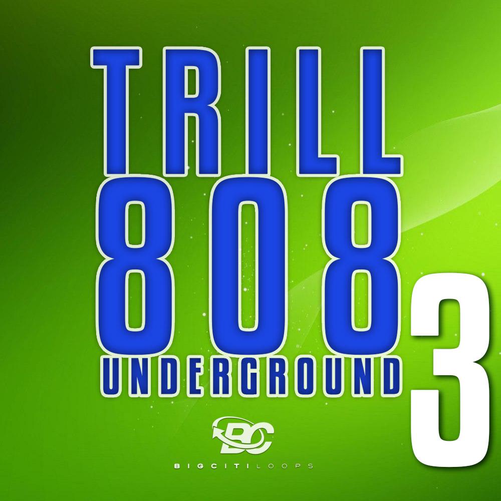 Trill 808 Underground 3 Big Citi Loops